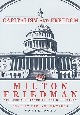 Capitalism and Freedom - Friedman, Milton, and Edwards, Michael (Read by), and Friedman, Rose D