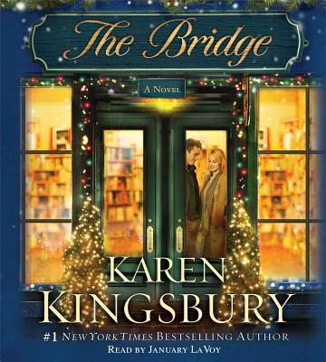 The Bridge - Kingsbury, Karen, and LaVoy, January (Read by)