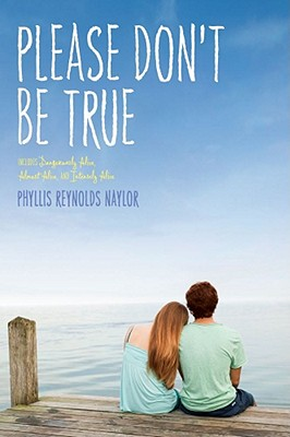 Please Don't Be True - Naylor, Phyllis Reynolds