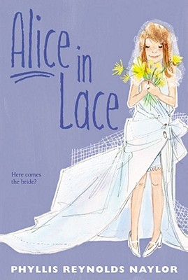 Alice in Lace - Naylor, Phyllis Reynolds