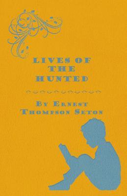 Lives of the Hunted - Seton, E T