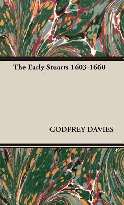 The Early Stuarts 1603-1660 - Davies, Godfrey