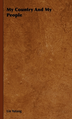 My Country and My People - Lin Yutang, Yutang