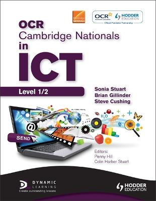 OCR Cambridge Nationals in ICT Student Book - Stuart, Sonia, and Gillinder, Brian, and Cushing, Steve