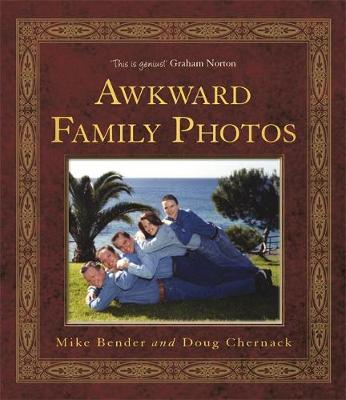 Awkward Family Photos - Bender, Mike, and Chernack, Doug