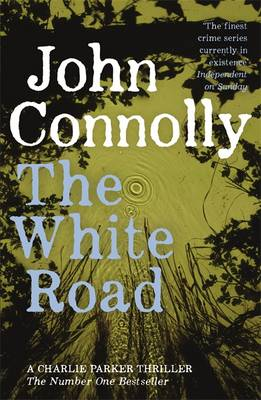 The White Road - Connolly, John