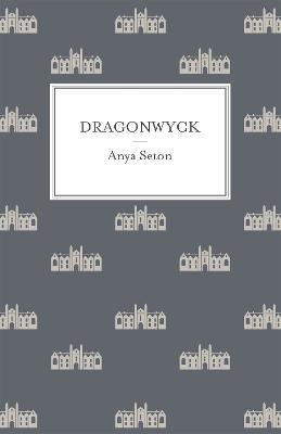 Dragonwyck - Seton, Anya