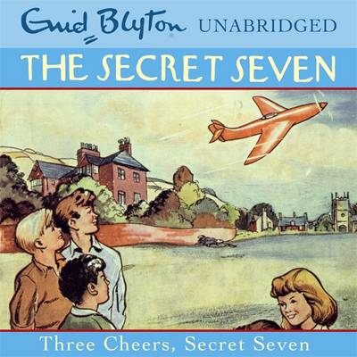 Three Cheers, Secret Seven - Blyton, Enid