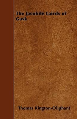 The Jacobite Lairds of Gask - Kington-Oliphant, Thomas