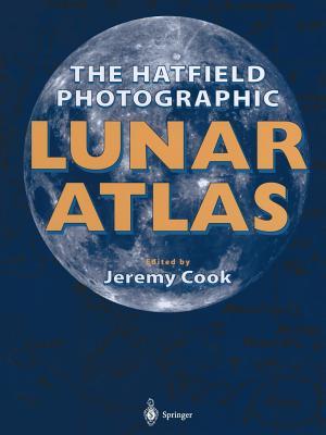 The Hatfield Photographic Lunar Atlas - Cook, Jeremy (Editor)