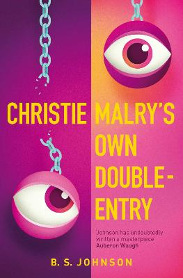 Christie Malry's Own Double-Entry - Johnson, B. S.