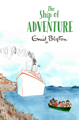 The Ship of Adventure - Blyton, Enid