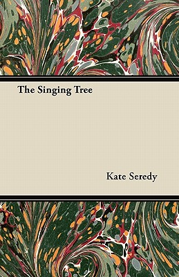 The Singing Tree - Seredy, Kate