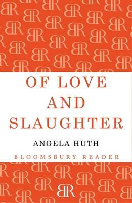 Of Love and Slaughter - Huth, Angela