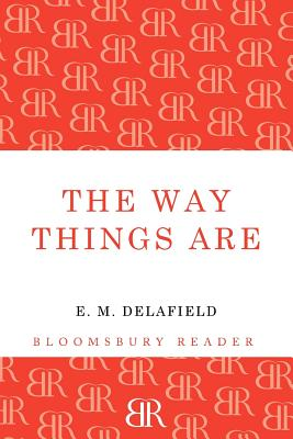 The Way Things are - Delafield, E. M.