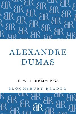 Alexandre Dumas: The King of Romance - Hemmings, Frederic William John