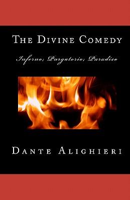 The Divine Comedy: Inferno; Purgatorio; Paradiso - Alighieri, Dante