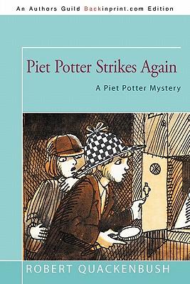Piet Potter Strikes Again: A Piet Potter Mystery - Quackenbush, Robert