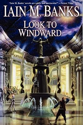Look to Windward - Banks, Iain M
