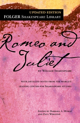 Romeo and Juliet - Shakespeare, William, and Mowat, Barbara A (Editor), and Werstine, Paul, PH.D. (Editor)