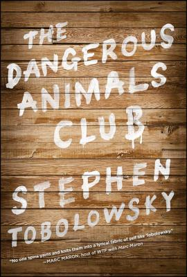 The Dangerous Animals Club - Tobolowsky, Stephen