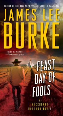 Feast Day of Fools - Burke, James Lee, and James Lee Burke