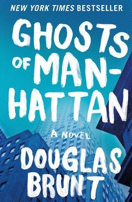 Ghosts of Manhattan - Brunt, Douglas