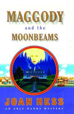 Maggody and the Moonbeams - Hess, Joan