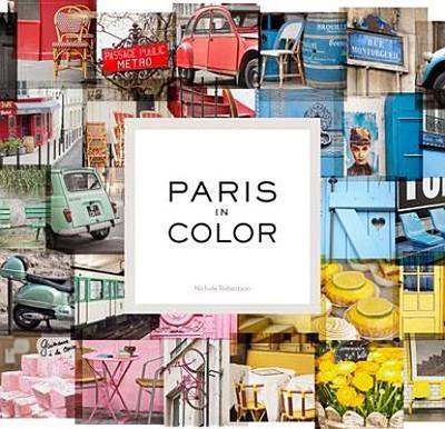 Paris in Colour - Robertson, Nichole