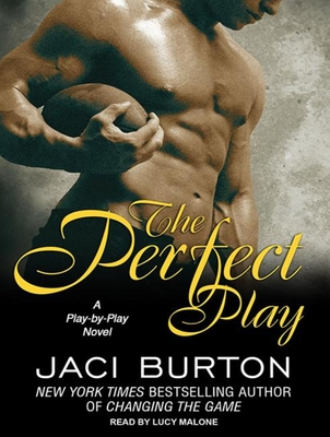The Perfect Play - Burton, Jaci, and Malone, Lucy (Read by)