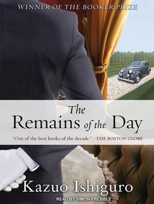 The Remains of the Day - Ishiguro, Kazuo, and Prebble, Simon (Read by)