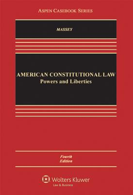 American Constitutional Law: Powers and Liberties - Massey, Calvin R, Professor