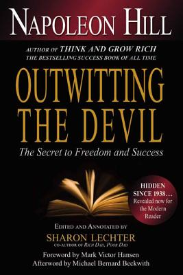 Outwitting the Devil: The Secret to Freedom and Success - Hill, Napoleon, and Lechter, Sharon L, CPA (Editor)