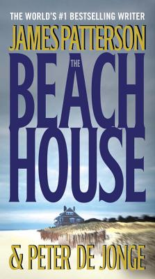 The Beach House - Patterson, James, MD, and De Jonge, Peter