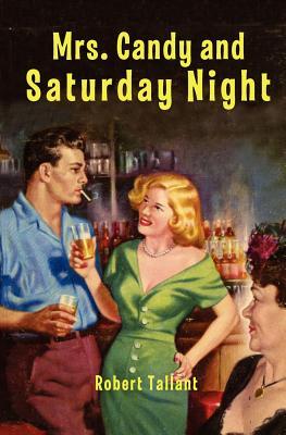 Mrs. Candy and Saturday Night - Tallant, Robert