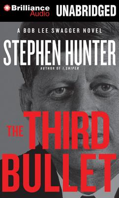 The Third Bullet - Hunter, Stephen, and Schirner, Buck (Read by)