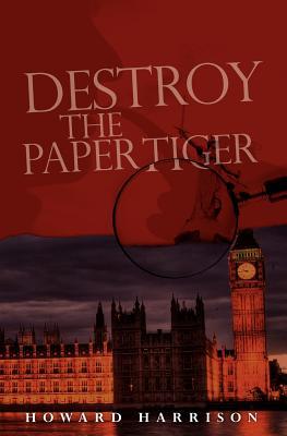 Destroy the Paper Tiger - Harrison, Howard