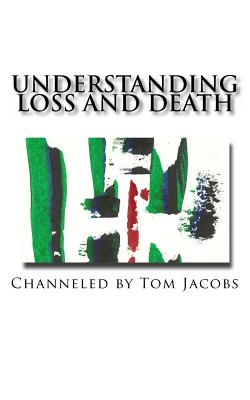 Understanding Loss and Death - Jacobs, Tom