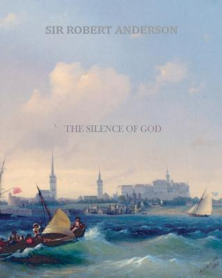 The Silence of God - Anderson, Sir Robert
