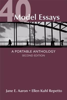 40 Model Essays: A Portable Anthology - Aaron, Jane E, and Repetto, Ellen Kuhl