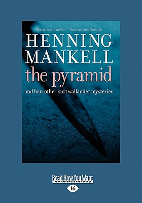 The Pyramid: And Four Other Kurt Wallander Mysteries (Large Print 16pt) - Mankell, Henning