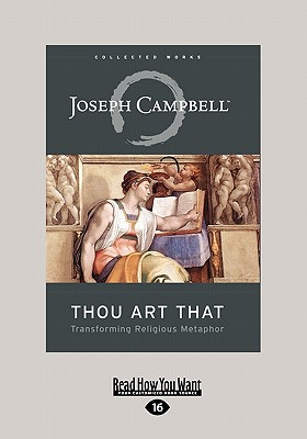 Thou Art That: Transforming Religious Metaphor - Campbell, Joseph