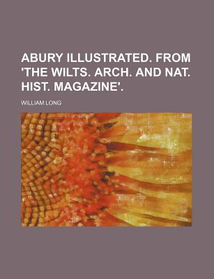 Abury Illustrated. from 'The Wilts. Arch. and Nat. Hist. Magazine'. - Long, William