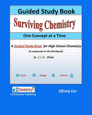 Surviving Chemistry One Concept at a Time: Guided Study Book (Color Print) - Eyo, Effiong