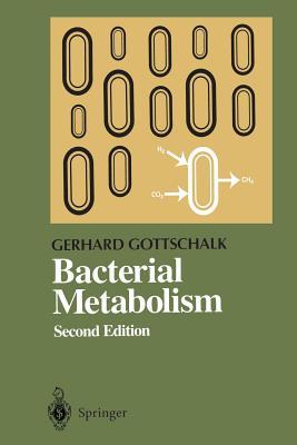 Bacterial Metabolism - Gottschalk, Gerhard