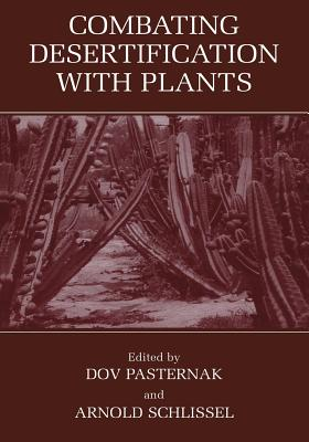 Combating Desertification with Plants - Pasternak, D (Editor), and Schlissel, Arnold (Editor)