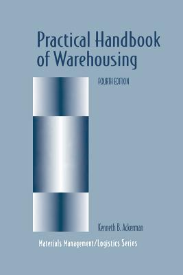 Practical Handbook of Warehousing - Ackerman, Kenneth B, and B Ackerman, Kenglishneth