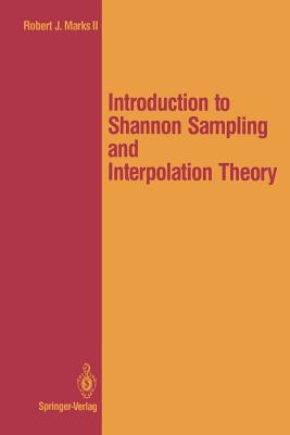 Introduction to Shannon Sampling and Interpolation Theory - Marks, Robert J II