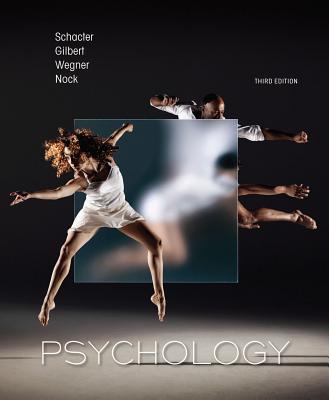 Psychology - Schacter, Daniel L, PhD, and Gilbert, Daniel T, and Wegner, Daniel M