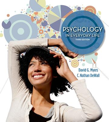 Psychology in Everyday Life - Myers, David G, PhD, and Dewall, C Nathan, Professor